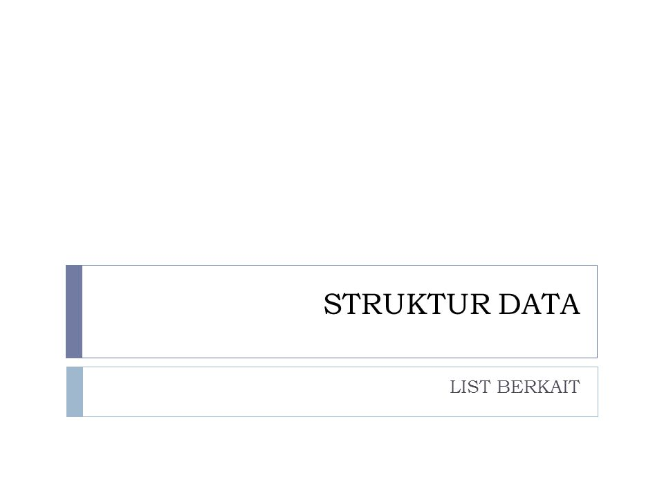 STRUKTUR DATA LIST BERKAIT