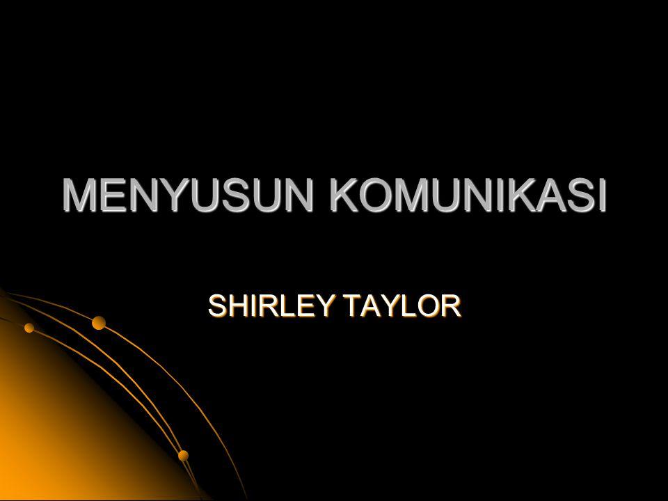 MENYUSUN KOMUNIKASI SHIRLEY TAYLOR