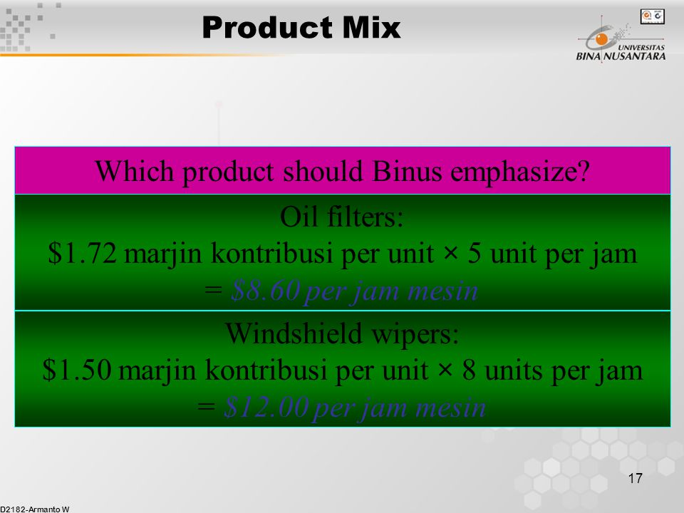 Which product should Binus emphasize