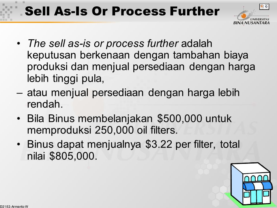 Sell As-Is Or Process Further
