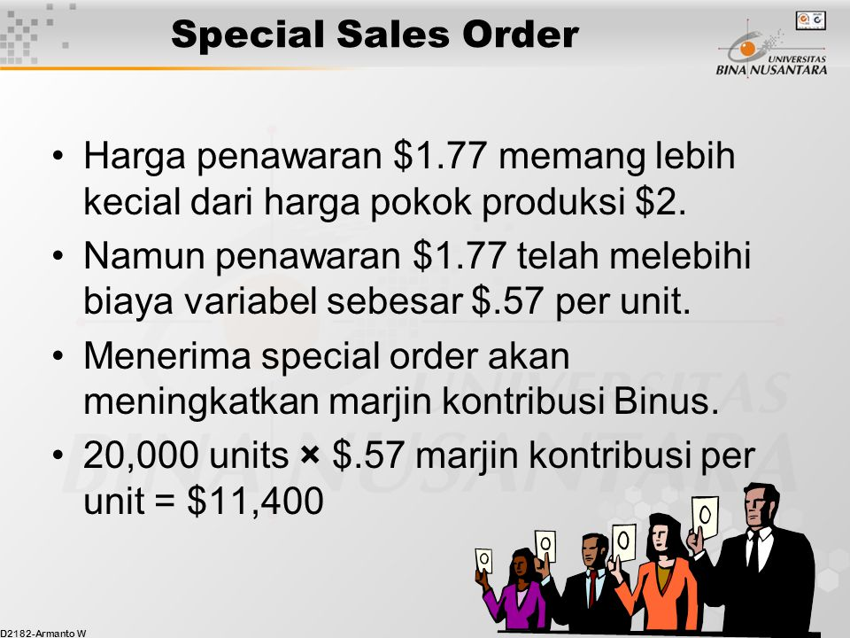 Special Sales Order Harga penawaran $1.77 memang lebih kecial dari harga pokok produksi $2.