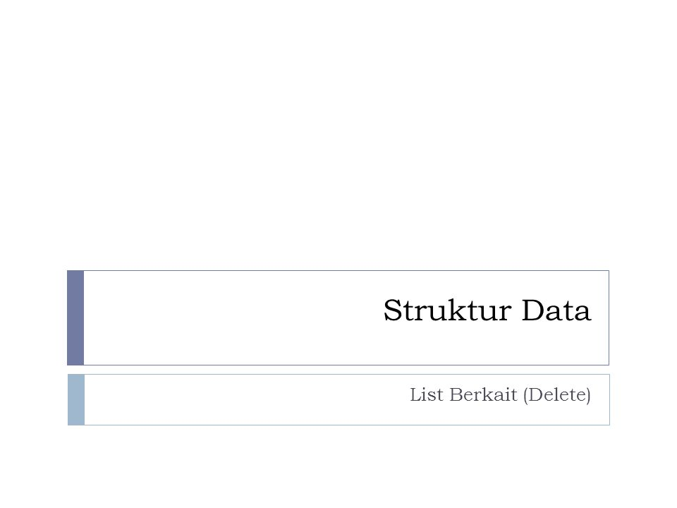 Struktur Data List Berkait (Delete)
