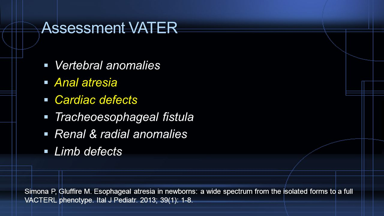 Assessment VATER Vertebral anomalies Anal atresia Cardiac defects