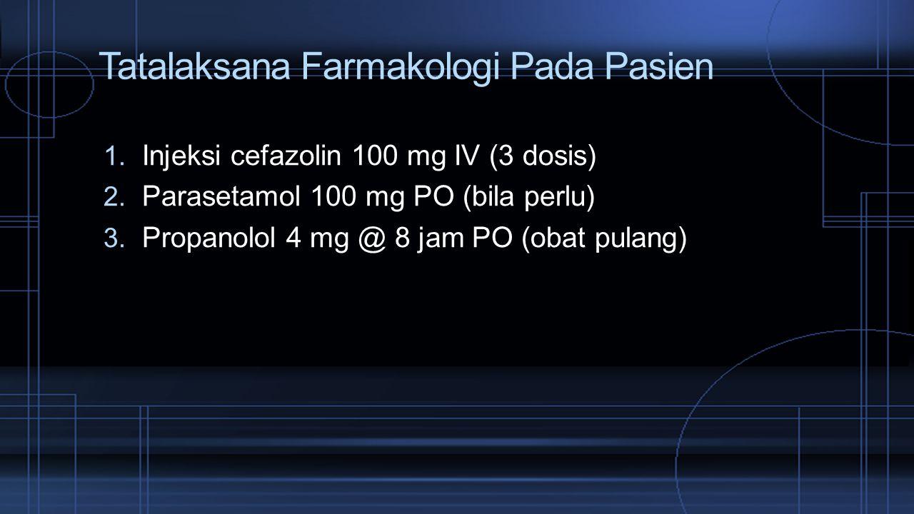 Tatalaksana Farmakologi Pada Pasien