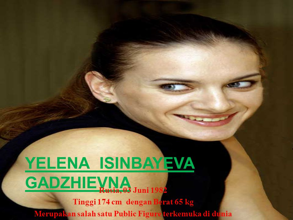YELENA ISINBAYEVA GADZHIEVNA
