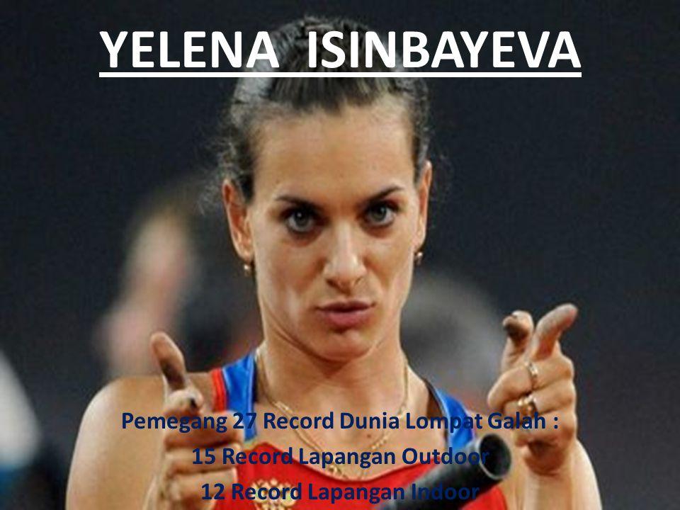 YELENA ISINBAYEVA Pemegang 27 Record Dunia Lompat Galah :