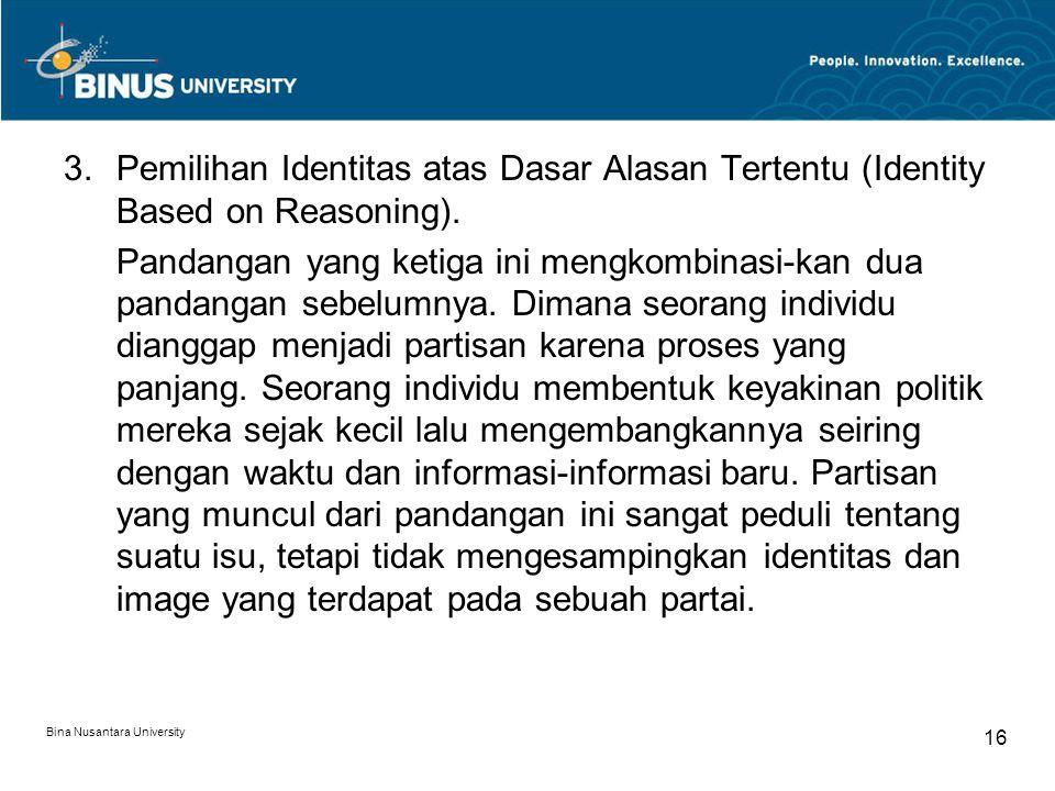 Pemilihan Identitas atas Dasar Alasan Tertentu (Identity Based on Reasoning).
