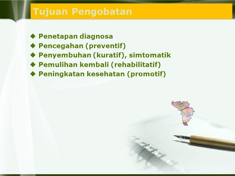 Tujuan Pengobatan Penetapan diagnosa Pencegahan (preventif)