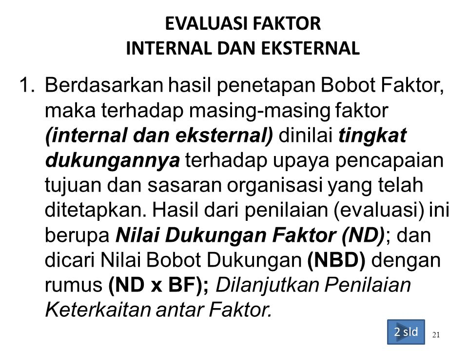 EVALUASI FAKTOR INTERNAL DAN EKSTERNAL