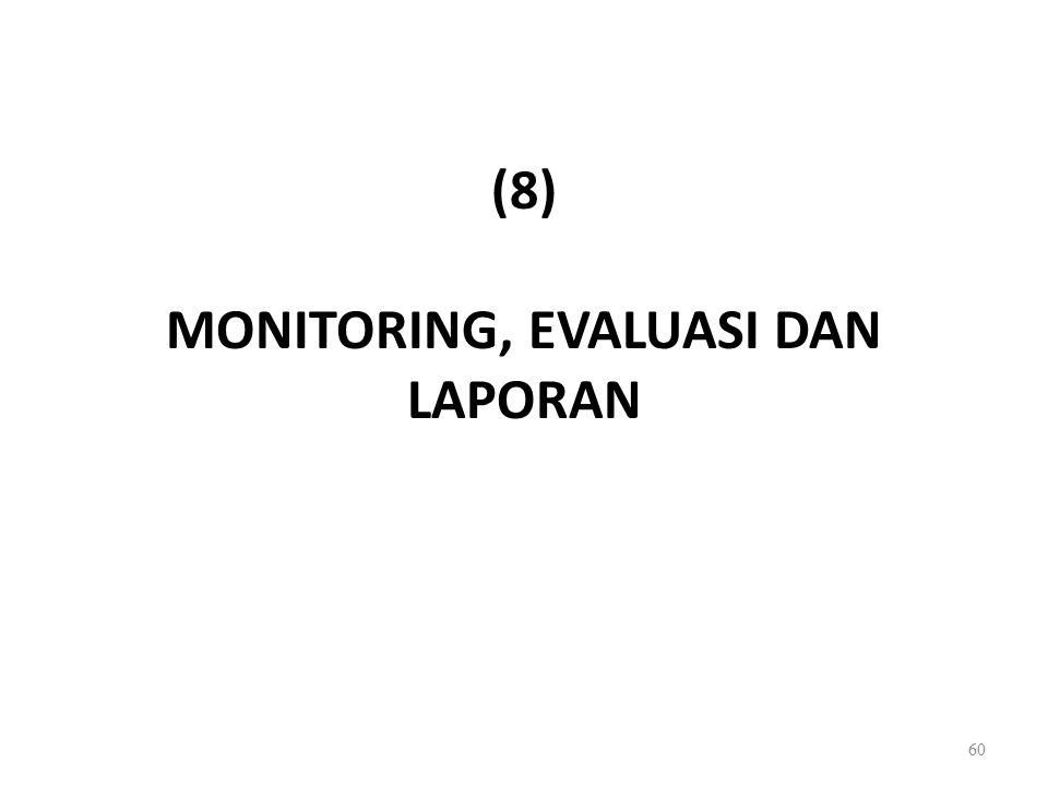 (8) MONITORING, EVALUASI DAN LAPORAN