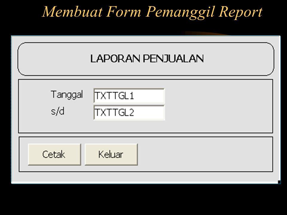 Membuat Form Pemanggil Report