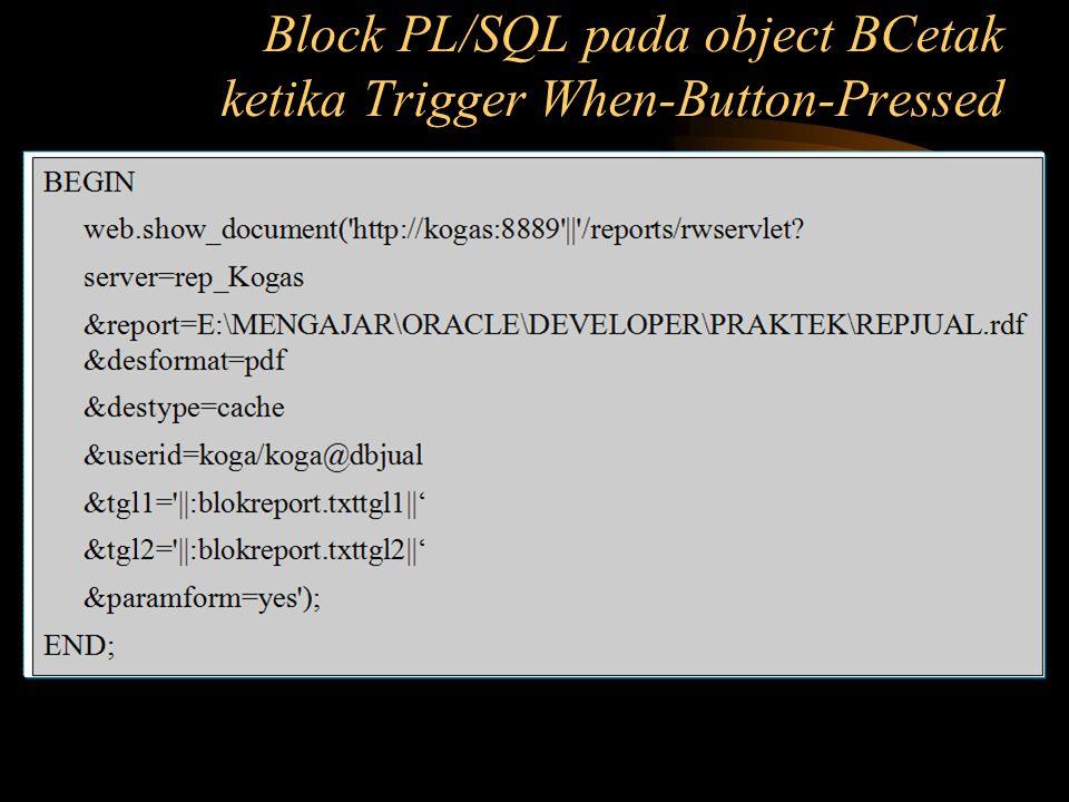Block PL/SQL pada object BCetak