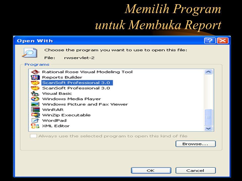 Memilih Program untuk Membuka Report