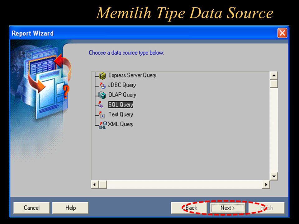 Memilih Tipe Data Source