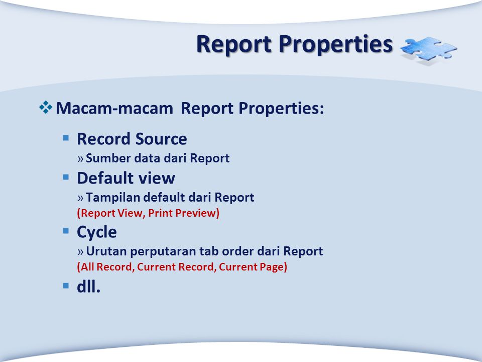 Report Properties Macam-macam Report Properties: Record Source