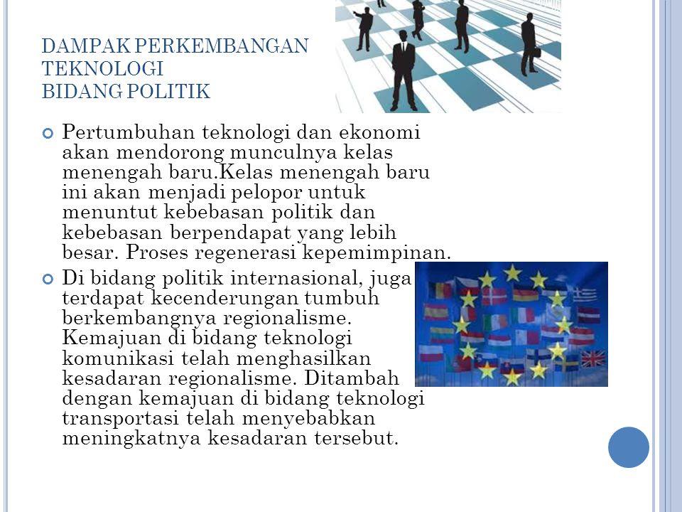 DAMPAK PERKEMBANGAN TEKNOLOGI BIDANG POLITIK