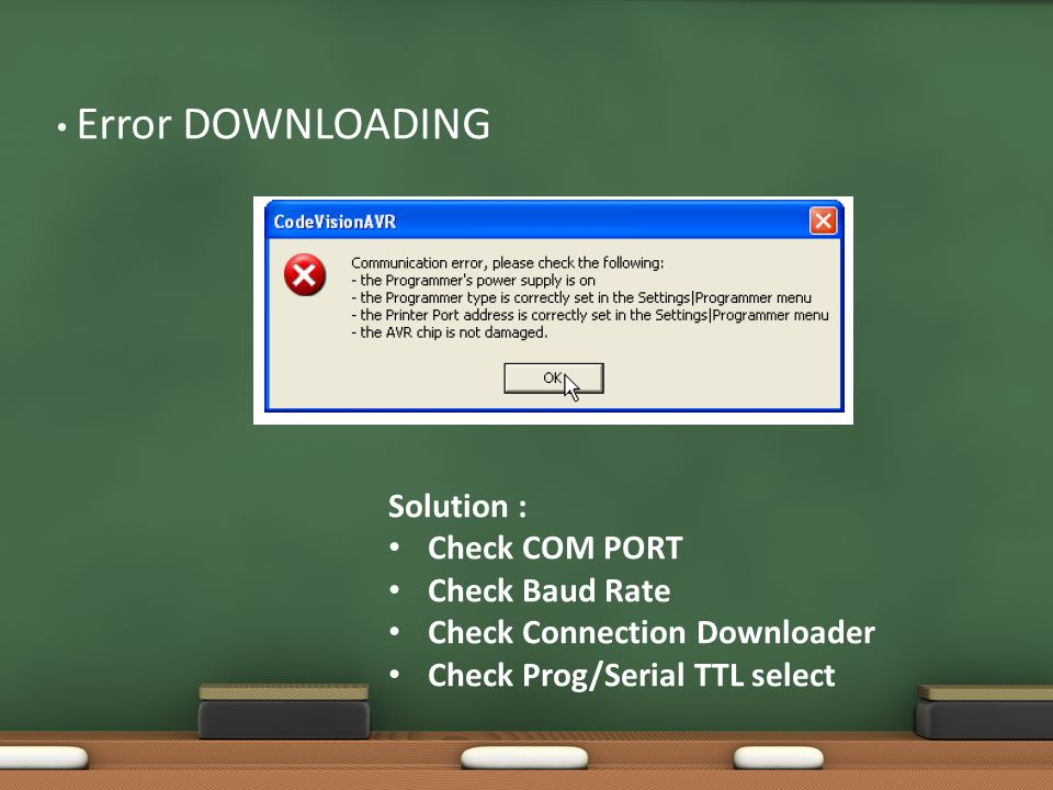 Error DOWNLOADING Solution : Check COM PORT Check Baud Rate