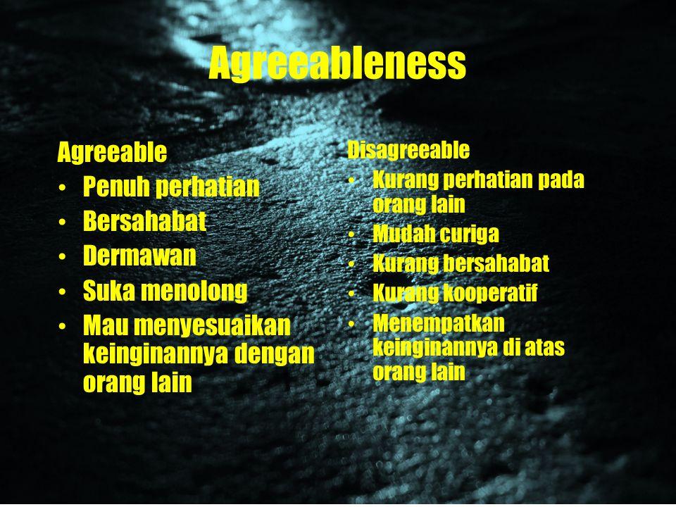 Agreeableness Agreeable Penuh perhatian Bersahabat Dermawan