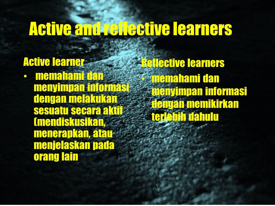 Active and reflective learners
