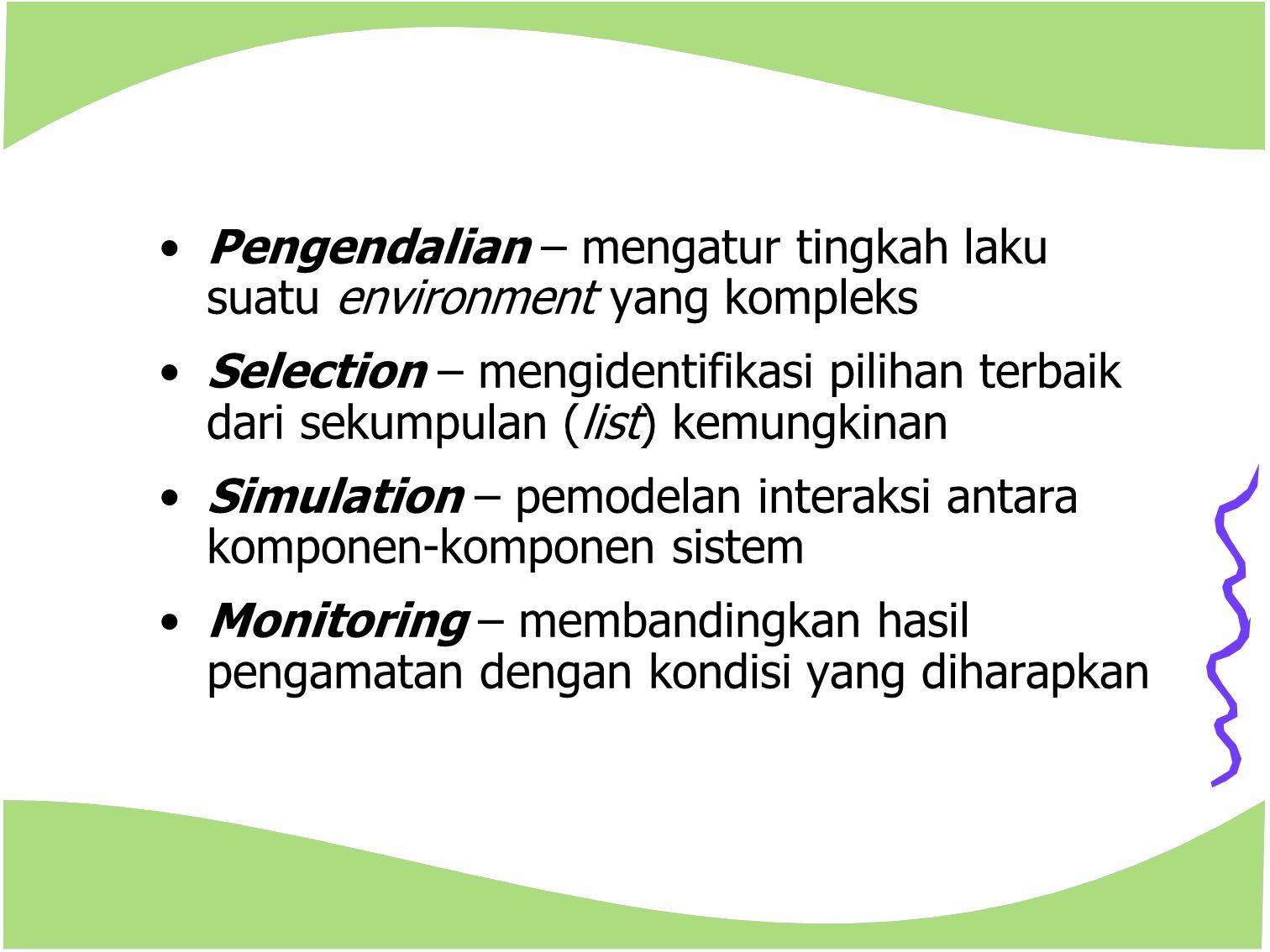 Pengendalian – mengatur tingkah laku suatu environment yang kompleks