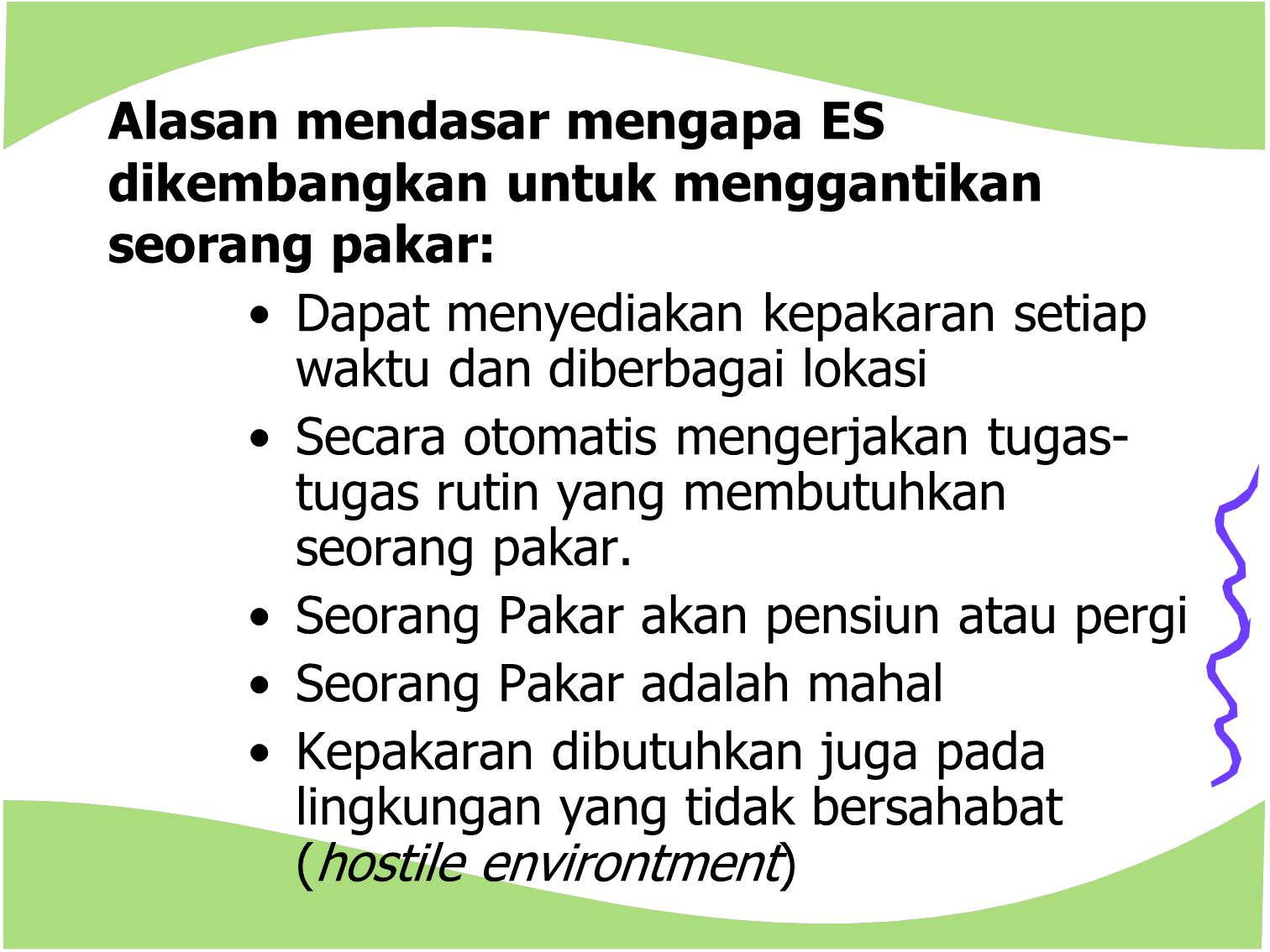Alasan mendasar mengapa ES dikembangkan untuk menggantikan seorang pakar: