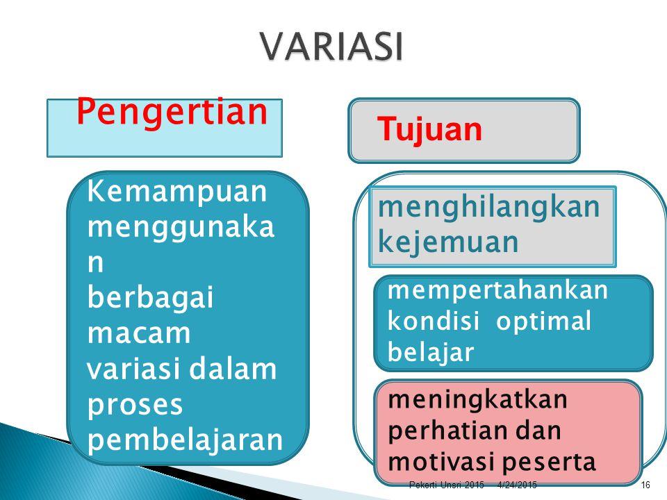 VARIASI Pengertian Tujuan Kemampuan menghilangkan kejemuan menggunakan