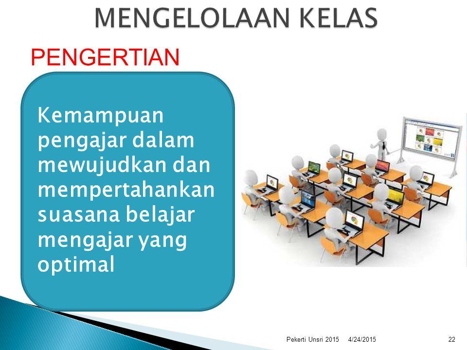 MENGELOLAAN KELAS PENGERTIAN Kemampuan pengajar dalam mewujudkan dan
