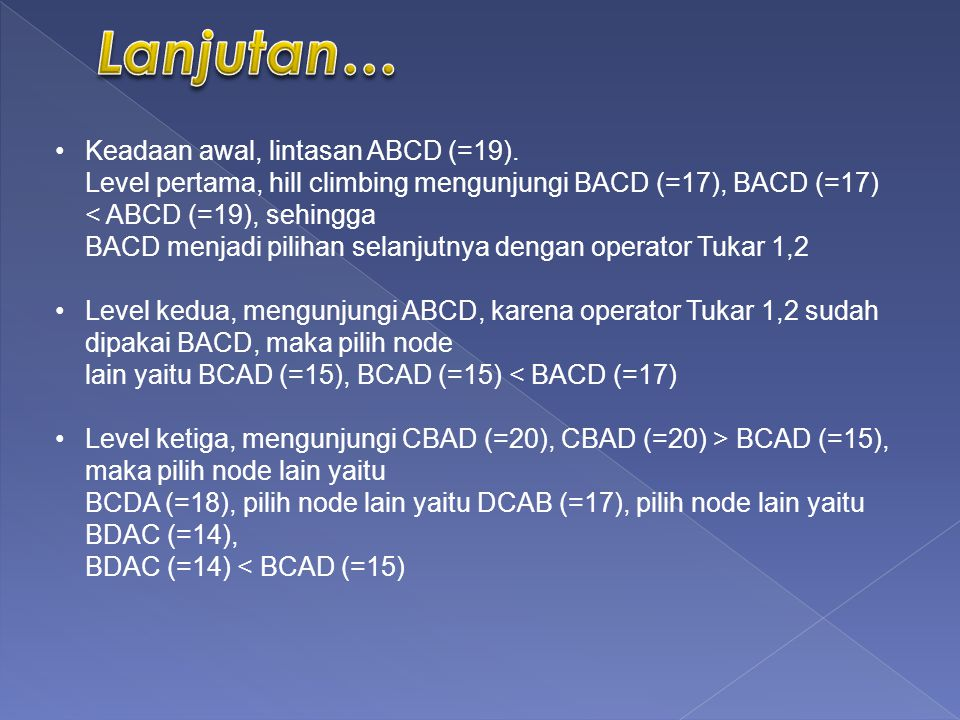 Lanjutan… Keadaan awal, lintasan ABCD (=19).
