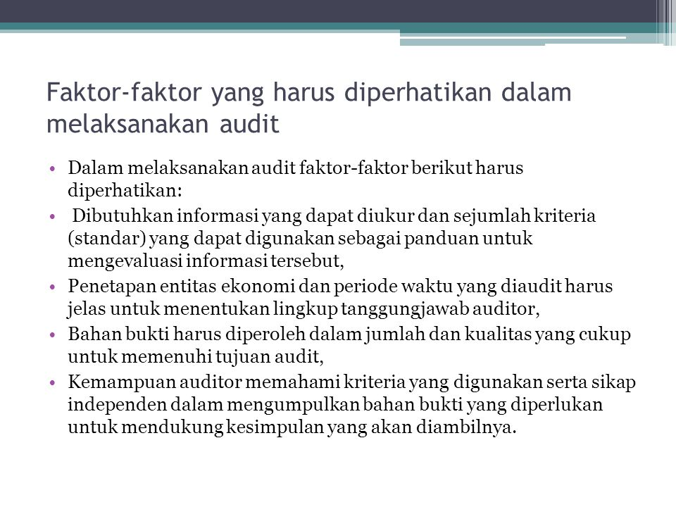 Faktor-faktor yang harus diperhatikan dalam melaksanakan audit