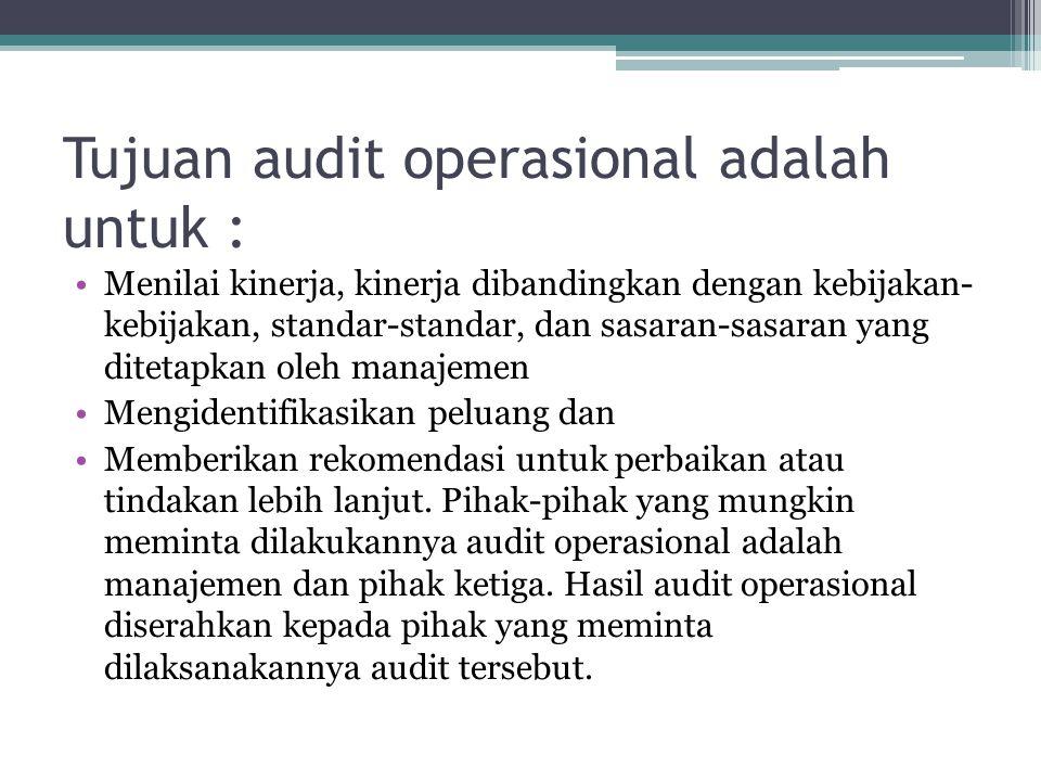 Tujuan audit operasional adalah untuk :