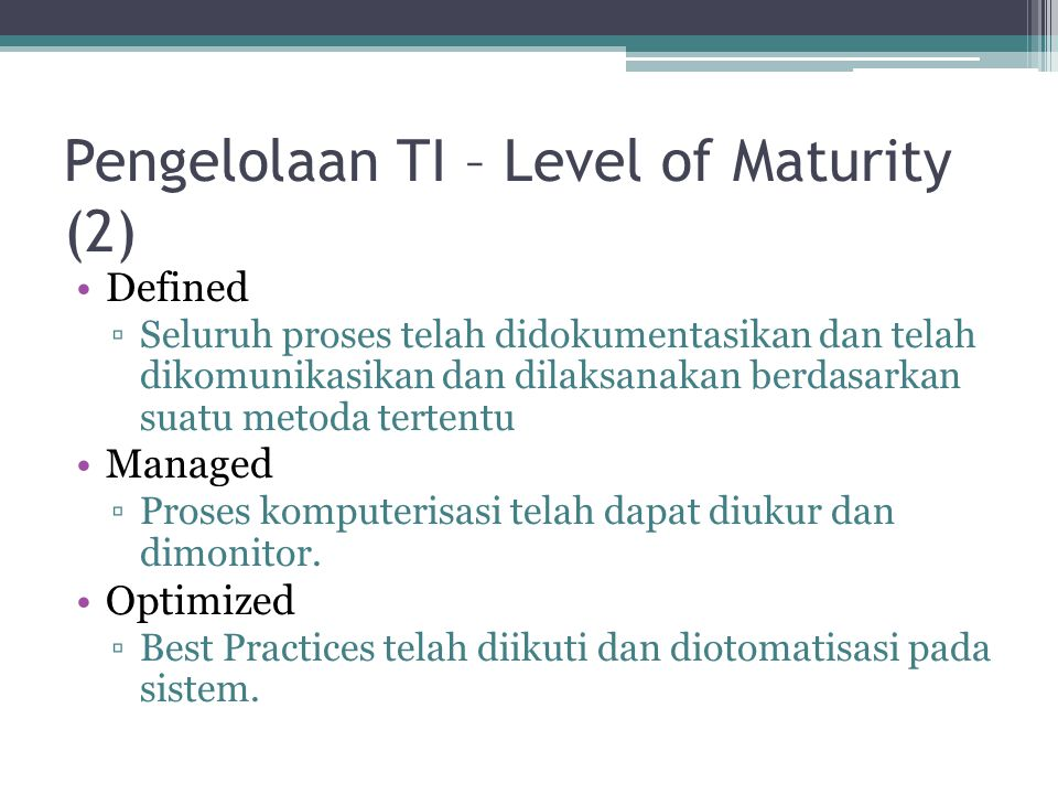 Pengelolaan TI – Level of Maturity (2)