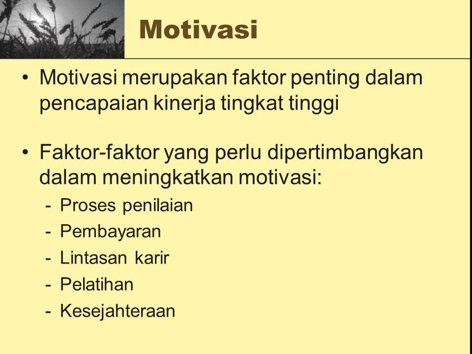 Motivasi Motivasi merupakan faktor penting dalam pencapaian kinerja tingkat tinggi.
