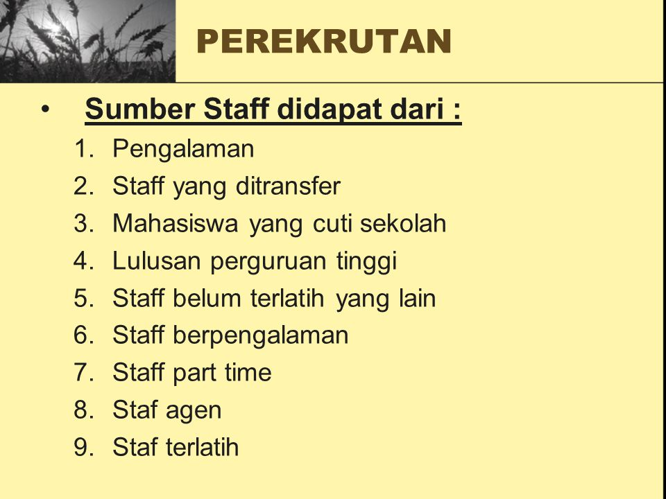 PEREKRUTAN Sumber Staff didapat dari : Pengalaman