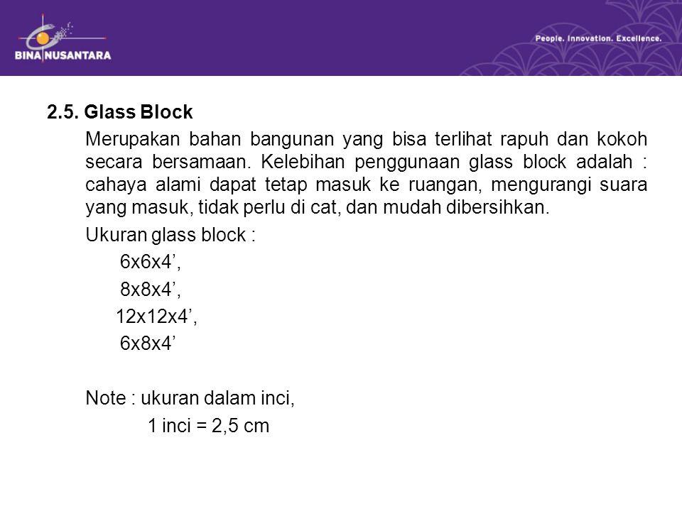 2.5. Glass Block Merupakan bahan bangunan yang bisa terlihat rapuh dan kokoh secara bersamaan.