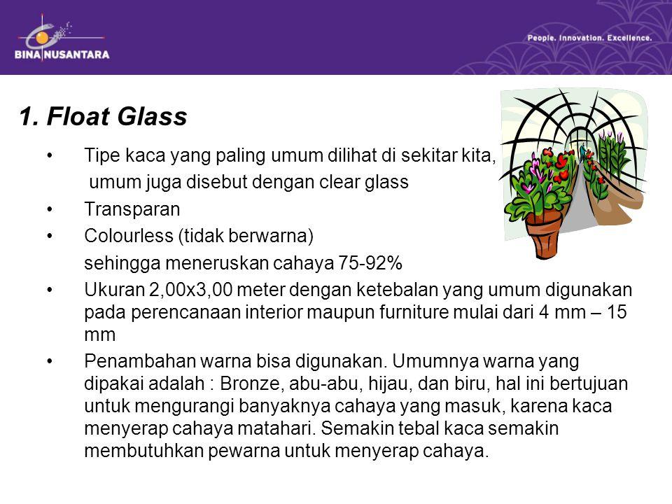 1. Float Glass Tipe kaca yang paling umum dilihat di sekitar kita,