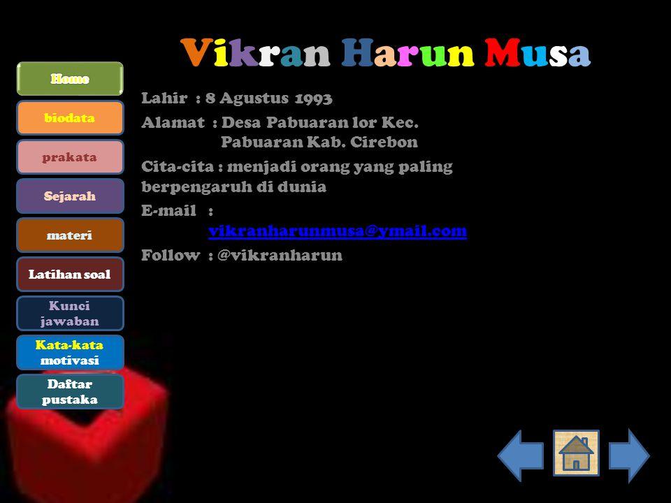 Vikran Harun Musa Lahir : 8 Agustus 1993