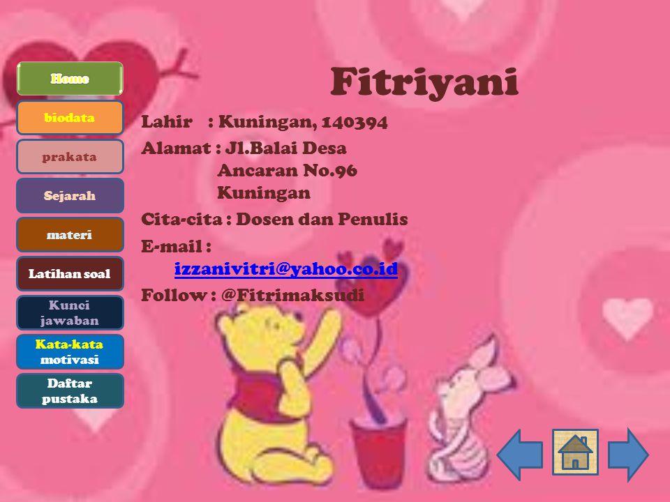 Fitriyani Lahir : Kuningan, 140394