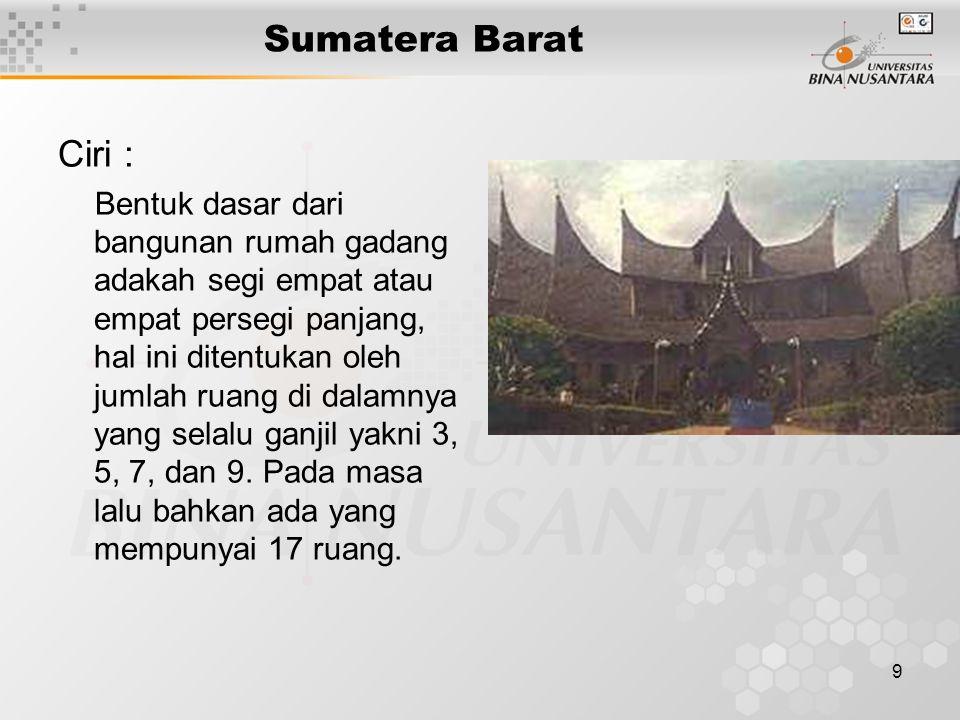 Sumatera Barat Ciri :