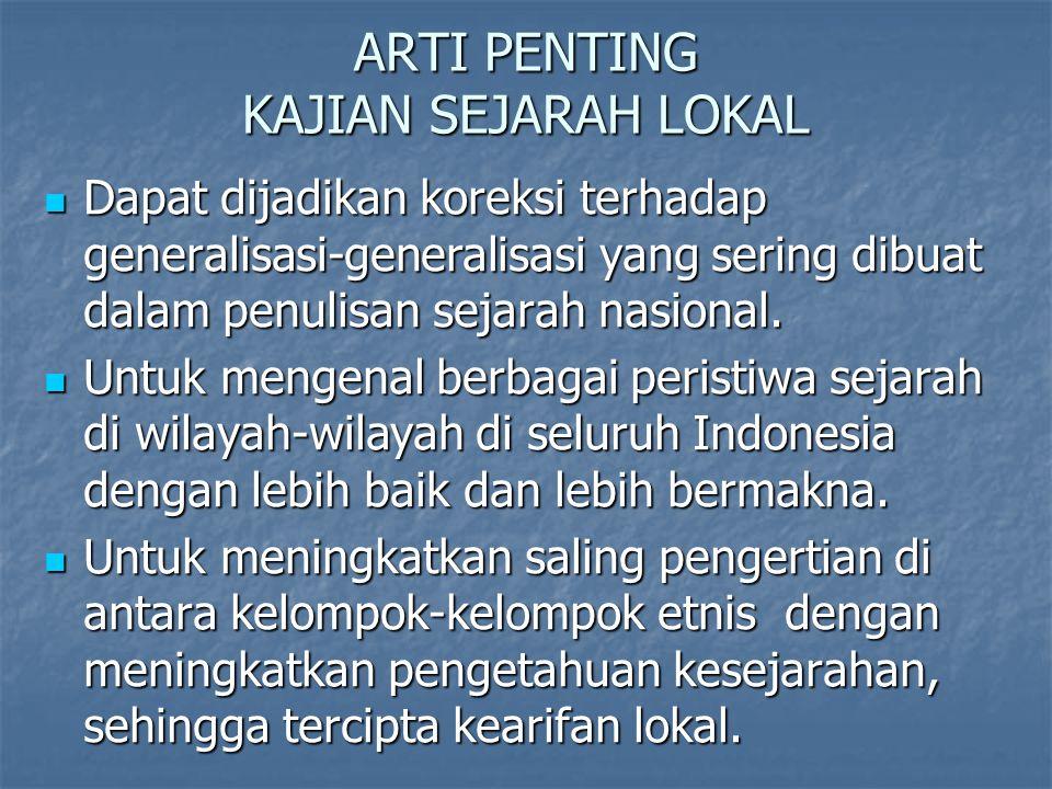 ARTI PENTING KAJIAN SEJARAH LOKAL