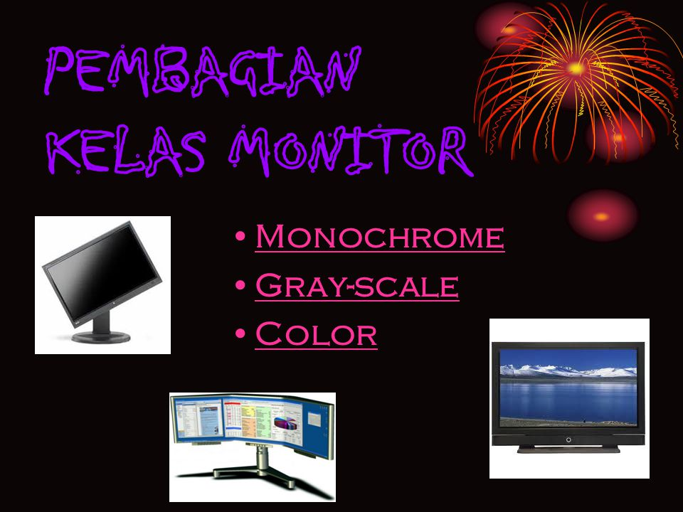 PEMBAGIAN KELAS MONITOR Monochrome Gray-scale Color