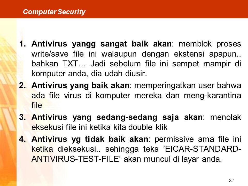 Antivirus yangg sangat baik akan: memblok proses write/save file ini walaupun dengan ekstensi apapun.. bahkan TXT… Jadi sebelum file ini sempet mampir di komputer anda, dia udah diusir.