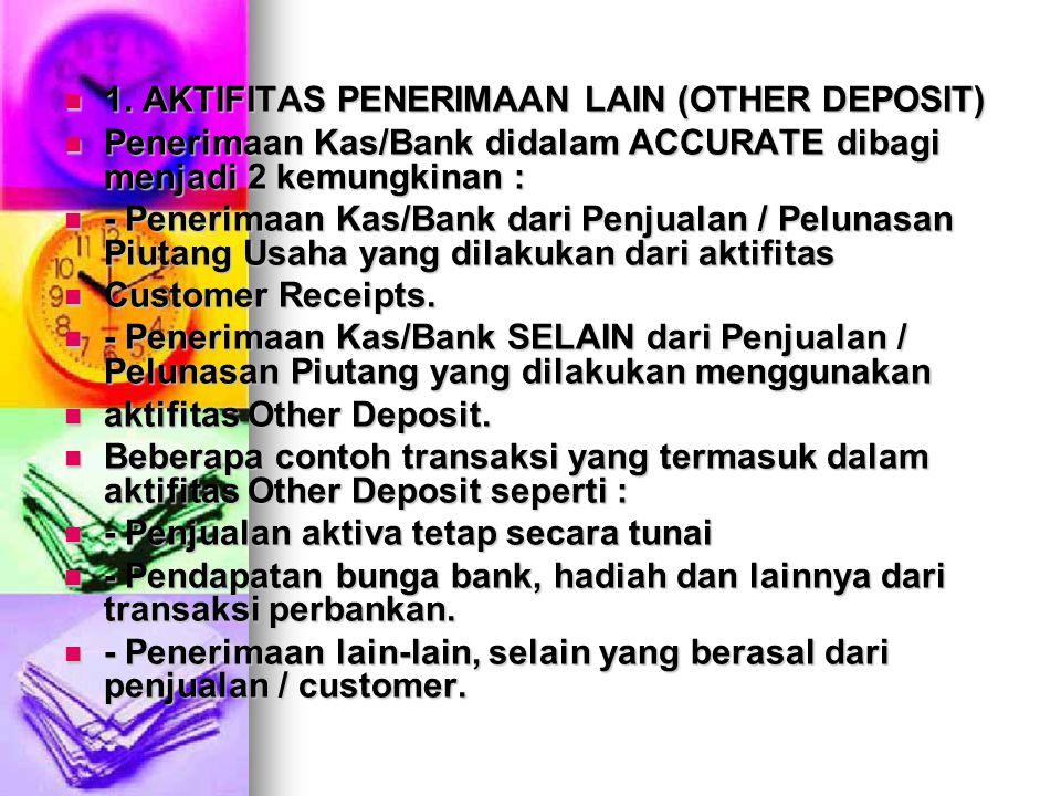 1. AKTIFITAS PENERIMAAN LAIN (OTHER DEPOSIT)