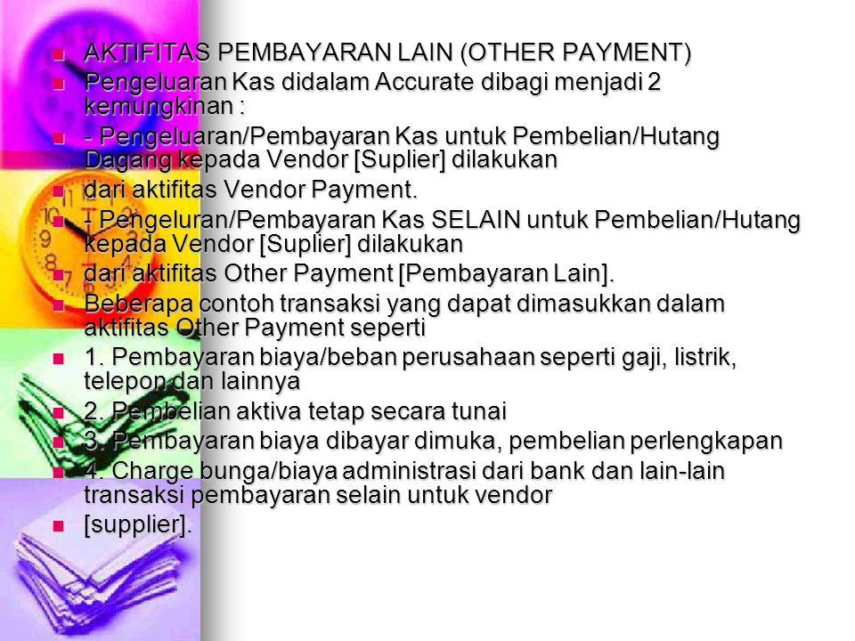 AKTIFITAS PEMBAYARAN LAIN (OTHER PAYMENT)