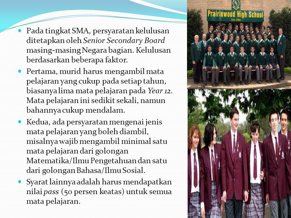Pada tingkat SMA, persyaratan kelulusan ditetapkan oleh Senior Secondary Board masing-masing Negara bagian. Kelulusan berdasarkan beberapa faktor.