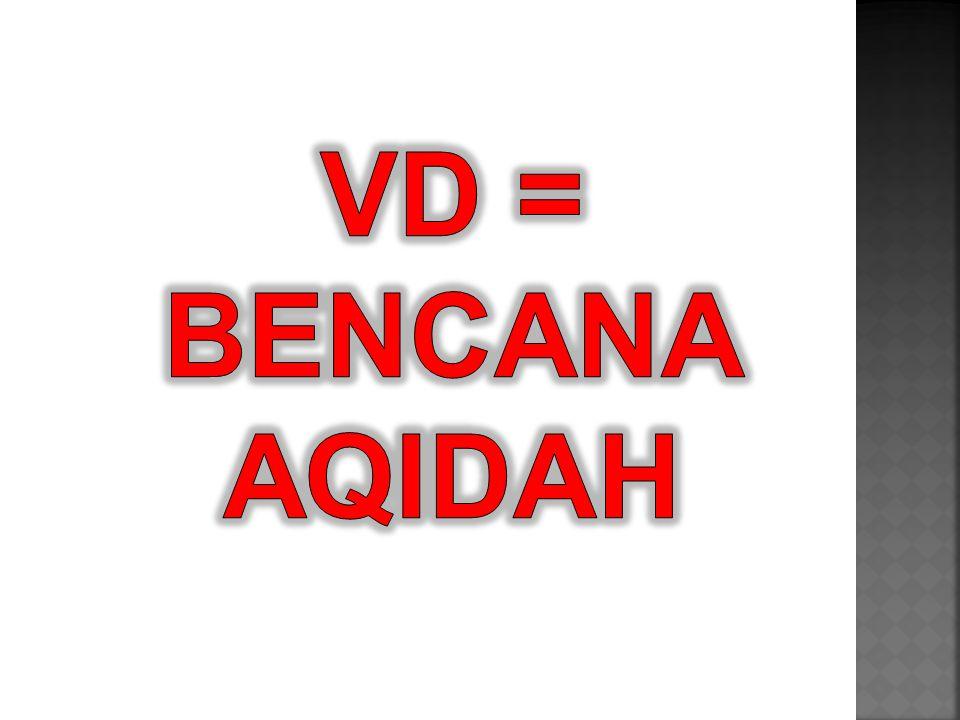 VD = BENCANA AQIDAH