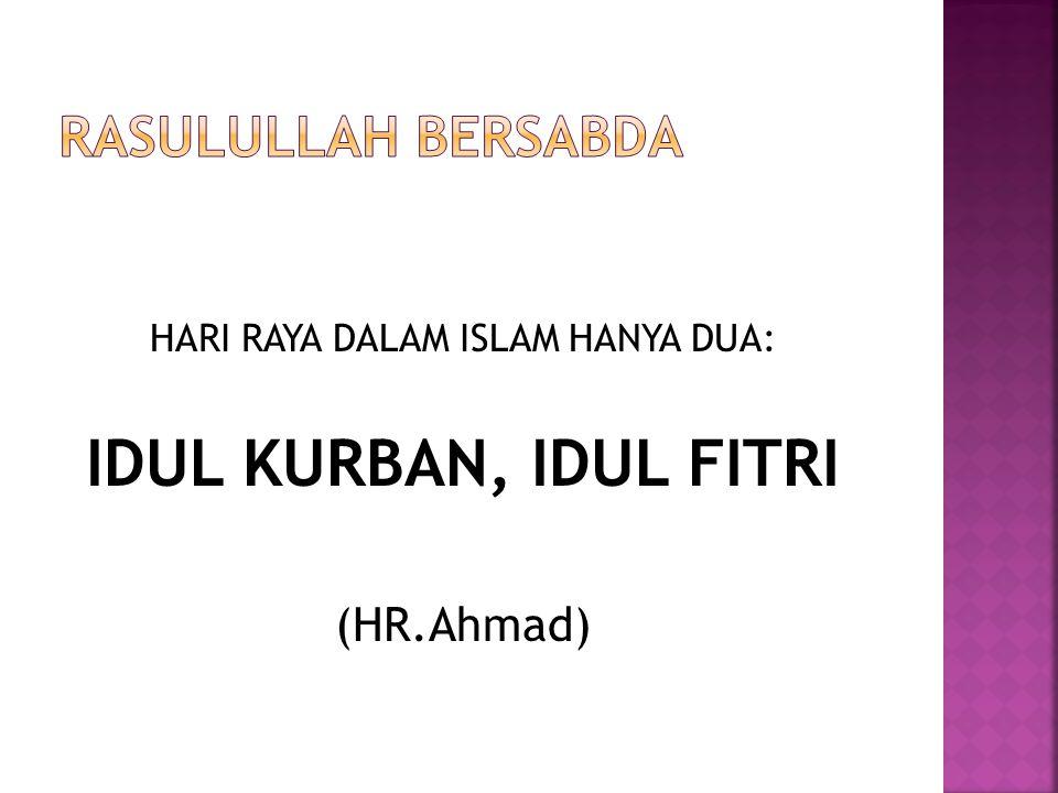 HARI RAYA DALAM ISLAM HANYA DUA: