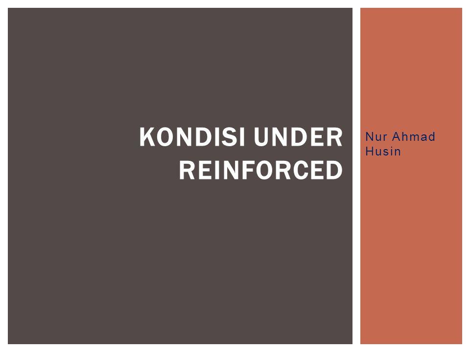 Kondisi Under Reinforced