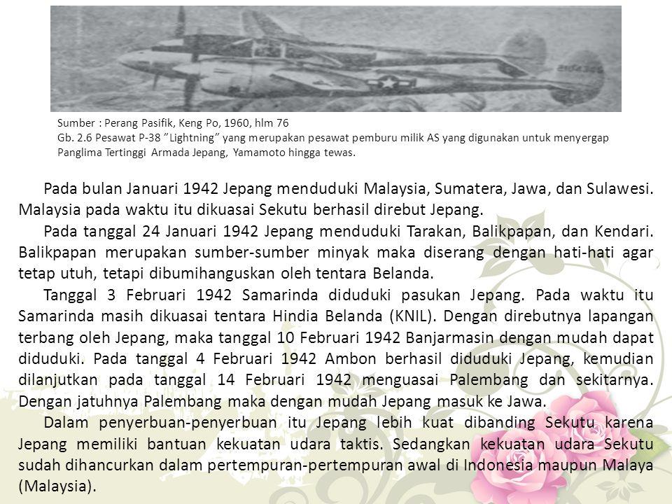 Sumber : Perang Pasifik, Keng Po, 1960, hlm 76