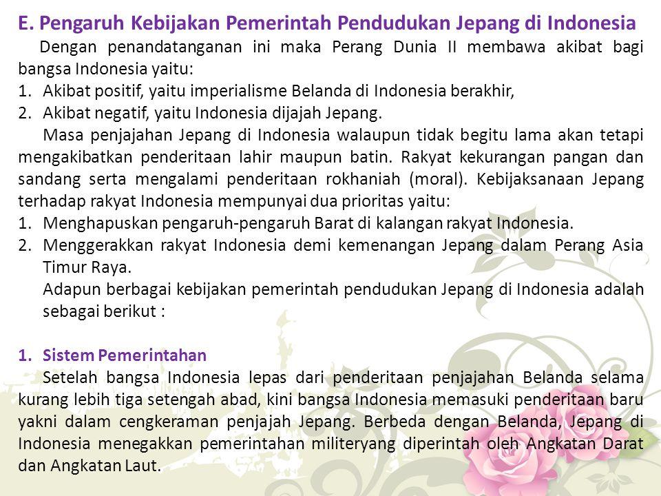 E. Pengaruh Kebijakan Pemerintah Pendudukan Jepang di Indonesia