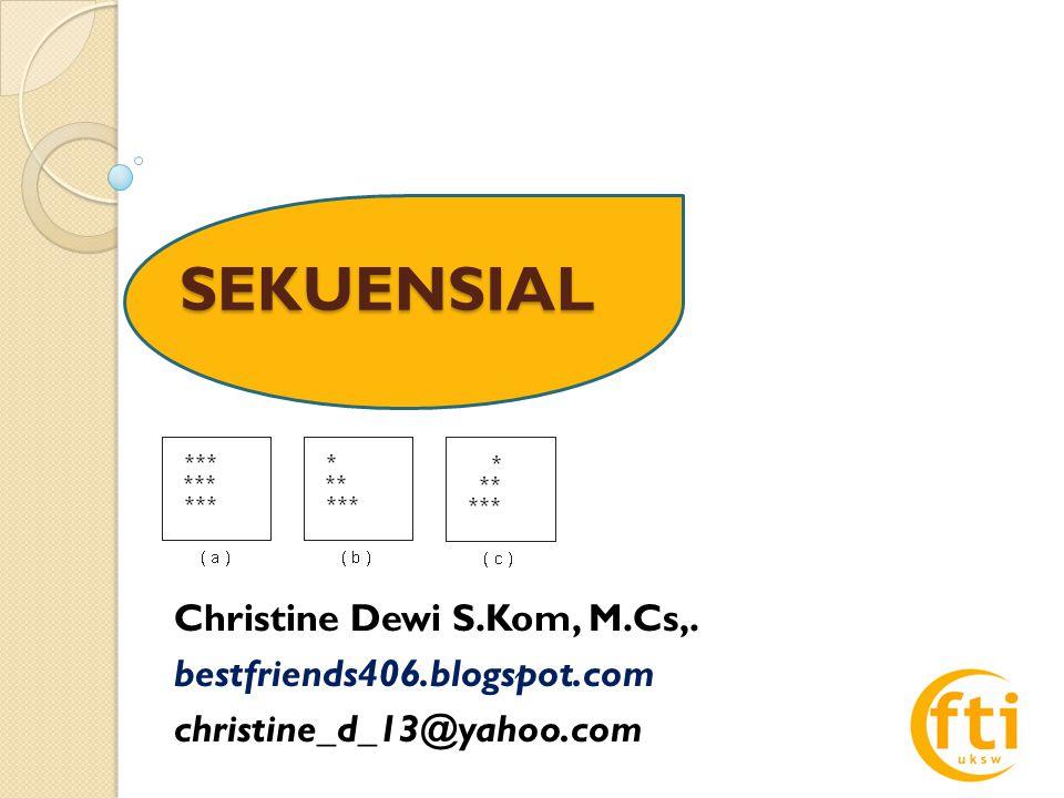 SEKUENSIAL Christine Dewi S.Kom, M.Cs,. bestfriends406.blogspot.com